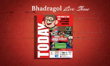 Bhadragol Live show