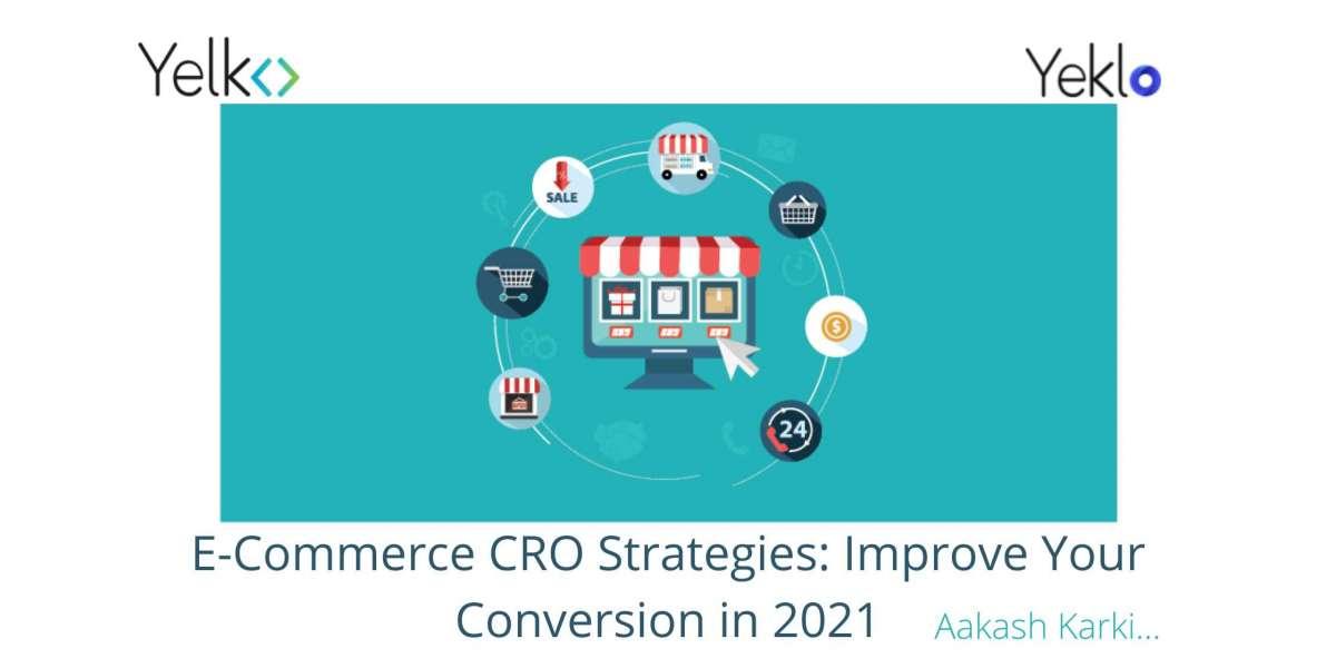 E-Commerce CRO Strategies: Improve Your Conversion in 2021