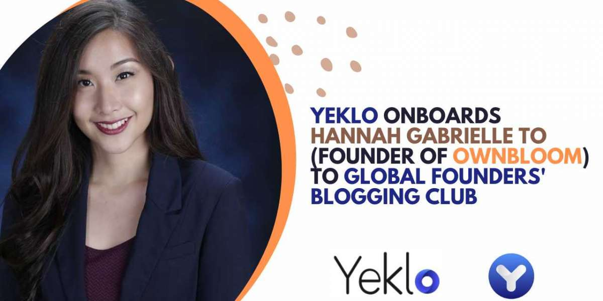 Yeklo Onboards Hannah Gabrielle To, founder of OwnBloom, in its Global Founders' Blogging Club